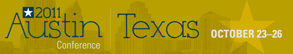 The Annual Conference for Higher Education Web Professionals, Austin, Texas, October 23-26, 2011